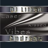 DJ Lifted AndreaS - LASER KISSED VIBES #001 (06-02-2010)