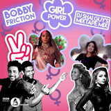 The Mixtape Series 7 | Girl Power | BBC Asian Network | Bobby Friction | March 2017