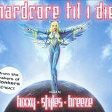 HARDCORE TILL I DIE (2003) - HIXXY STYLES & BREEZE B2B