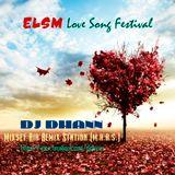 DJ Dhann - ELSM Love Song Festival