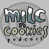 milc n cookies (Jan 2015 podcast)