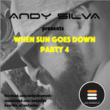 Andy Silva @ When Sun Goes Down Party 4