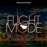 Ep79 Flight Mode @MosesMidas