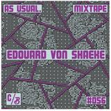 08.12.16 - AS USUAL #056 by Edouard Von Shaeke - Berlin - DE