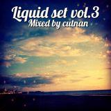 liquid set vol.3 - mixed by cutnan
