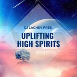 CJ_LacheV Pres. – Uplifting High Spirits #036 [06.03.2019]