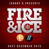 Johnny B Fire & Ice No. 27 - December 2015 - Bassport.fm