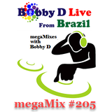 megaMix #205 with Bobby D
