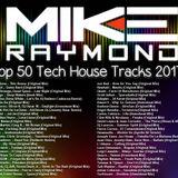 Mike Raymond Top 50 Tech House 2017