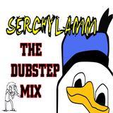 SERCHYLAMM - MY DUBSTEP MIX