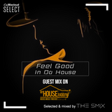 Feel Good In Da House (Guest Mix On MyHouseRadio.fm) October 11, 2019