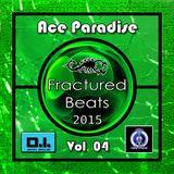 Ace Paradise - Fractured Beats Vol 04 (August MiX 2015)