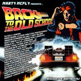 Marty McFly Presents... Back To The Old Skool