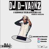 DJ D-VARNZ #ABSOLUTEBANGERS03 FRIDAY FEELING!