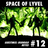 SPACE OF LYVEL #12 (Rodrigo Reyes Guestmix)