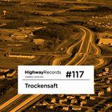 TrockenSaft -  HighWay Records Podcast #117