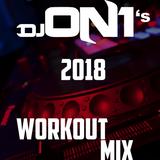 DJ On1's 2018 Workout Mix