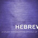 Hebrews - Week 29 - Audio