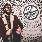 CUT SNAKE & MATES - Ep. 024. - Lubelski Guest mix