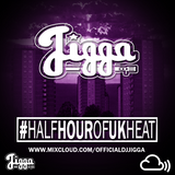 100% UK #HALFHOUROFHEAT @OFFICIALDJJIGGA