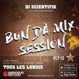 DJ Scientifik - 2017-05-08-Bun Da Mix Session - EP 10 (Ragga, Dancehall, Reggae Radio Show)