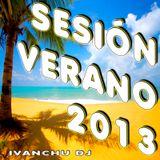 SESIÓN VERANO 2013 - IVANCHU DJ
