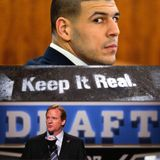 Keep It Real - Episode 88: Aaron and The Draft