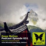 Deep Motion Podcast 031