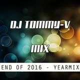 DJ Tommy-V's End of 2016 Mix