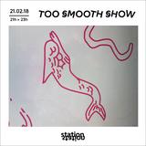 Too Smooth Show #4