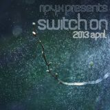 Ripy_X presents Switch On 2013 April