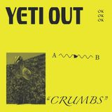 YETI OUT - Crumbs
