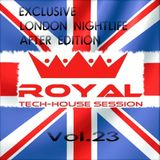 Royal Tech-House Session Vol.23 ¦ Exclusive London Nightlife After Edition - Mixed by Demmyboy