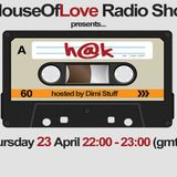 The HouseOfLove Radio Show by Dimi Stuff pres. H@K guest mix 23.4.2015