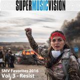 SMV Favorites 2016 - Vol 3 - Resist