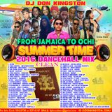 Dj Don Kingston From Jamaica To Ochi Summer Time 2016 Dancehall Mix