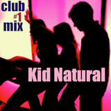 Kid Natural - Club Mix #1