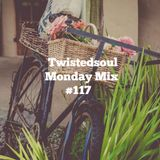 Twistedsoul Monday Mix #117