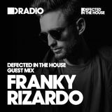Defected In The House Radio - 23.11.15 - Guest Mix Franky Rizardo