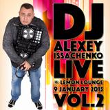 DJ Alexey Issachenko - Live At Lemon Lounge Vol.2 (9 Jan 2015)