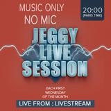 Jeggy Live Session 1