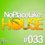 No Place Like House #033