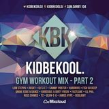 KIDBEKOOL | Gym WorkOut Mix Part 2.