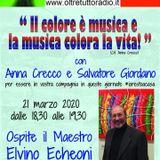 """""""Il colore è musica e la musica colora la vita"""" Ospite il maestro Elvino Echeoni"""