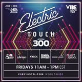 Electric Touch Episode 300 - (June 1 2018)
