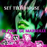 SET TECH HOUSE ...DJ PADY DE MARSEILLE
