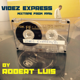 Vibez Express 3 Mixtape from 1996 by Robert Luis
