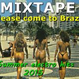 PLEASE COME TO BRAZIL - SUMMER HITS - MIXTAPE