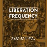 Liberation Frequency Thema #15