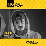 100% DJ - PODCAST - #126 - JAIBI